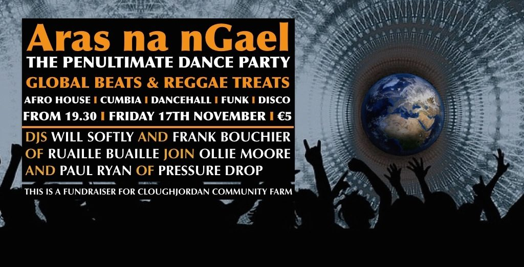 Cloughjordan Party in Galway! Ruaille Buaille meets Pressure Drop in club Áras na Gael, Friday 17th Nov