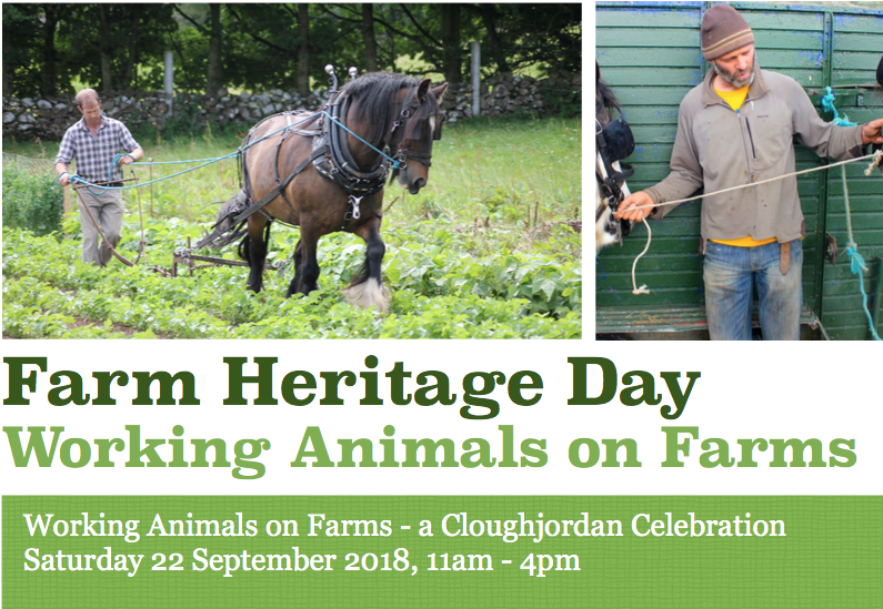Farm Heritage Day – Working Animals on Farms, 22nd Sept 2018